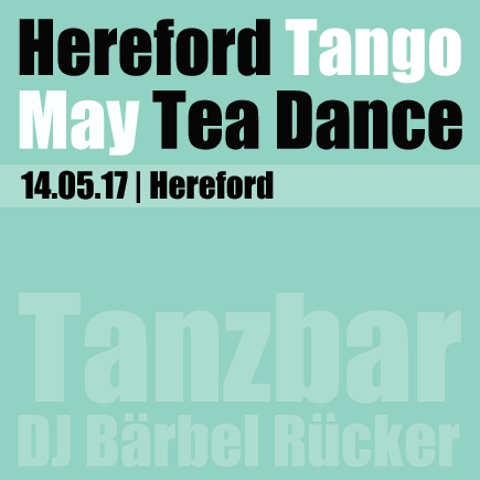May 2017, Hereford Tea Dance with Tango DJ Bärbel Rücker
