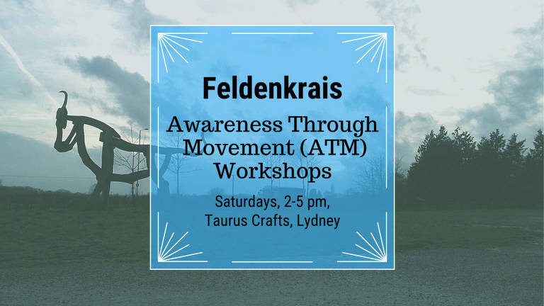 new product 6bff8 7882e Feldenkrais Workshops at Taurus Crafts