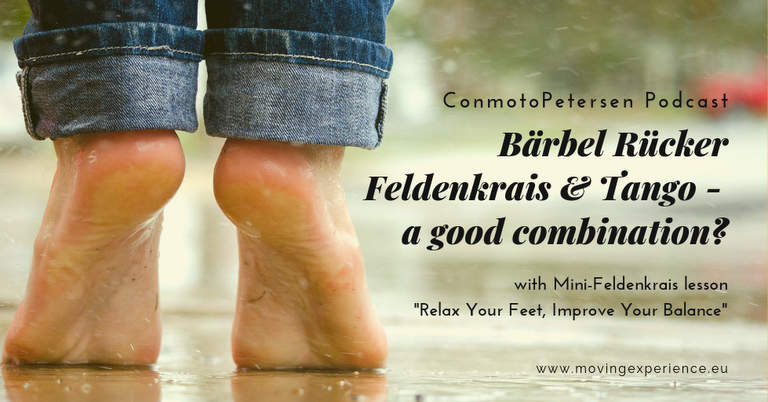 ConmotoPetersen Podcast: Feldenkrais & Tango – a good combination?